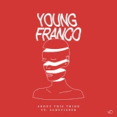Песня Young Franco – About This Thing (feat. Scrufizzer)