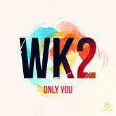 Песня WK2 – Only You (Radio Edit)