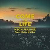 Песня Neon Feather feat. Matty Mullins – Come To Life