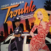 Песня Iggy Azalea feat. Jennifer Hudson – Trouble (TC4 Remix)