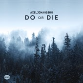 Песня Axel Johansson – Do Or Die